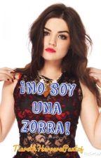 ¡No soy una Zorra! by xstoriesarerealx