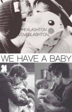 We Have a Baby (Lashton) PT-BR by loveslashton_