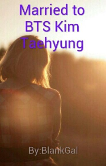 Married to BTS Kim Taehyung (COMPLETED)
