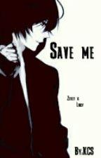 Save me (Zeref x Lucy) by KCS-2QT4U