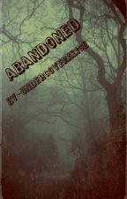 Abandoned(On Hiatus) by undercoveralice