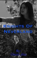 Knights of Neverland by Onces_elsa