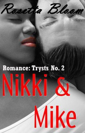 Romance: Trysts No. 2 - Nikki & Mike (BWWM) by rosettabloom