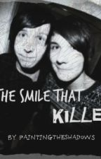 The Smile That Killed(Phan) by PaintingTheShadows