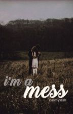 i'm a mess ☹ mgc by bemyash