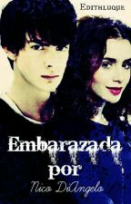 Embarazada por Nico di Angelo © ✔ by edithluque