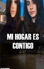 Mi hogar es Contigo (Camren) by The5harmony