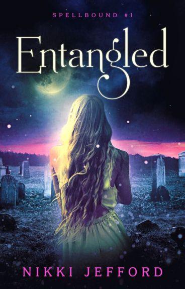 Entangled (Spellbound #1) by Nikki907