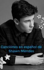 Canciones en español de Shawn Mendes by AguusPanda