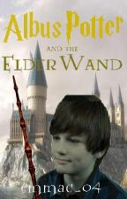 Albus Potter and the Elder Wand by emmac_04