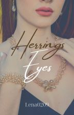 11. Herring's Eyes by Lena0209