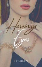 11. Herring's Eyes by Lena0209