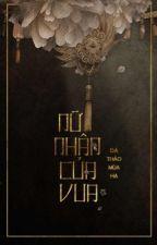 [Cung đấu] Nữ nhân của vua by DaThaoMuaHa