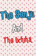 The Senju and The Uchiha (A Tobirama Senju Lovestory) by Lady-Writes-A-Lot