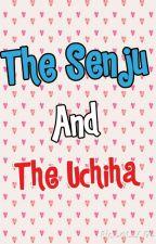 The Senju and The Uchiha (A Tobirama Senju Lovestory) by Lady-Writes-A-Lot