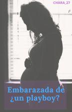 embarazada de un ¿ playboy ?  by Kya_27