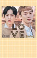 LOVE [xiuchen] by ncityzenoreo