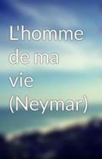 L'homme de ma vie (Neymar) by bouchrarixton