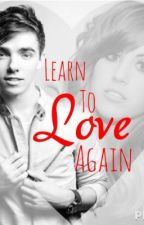 Learn to Love Again by psychofornathansykes