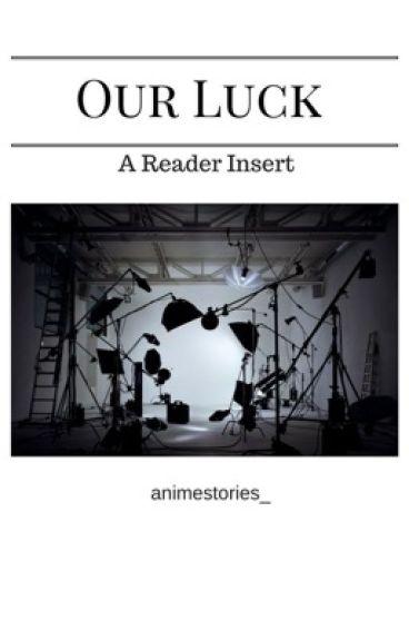 Our Luck - AOT Various x Reader (AU)