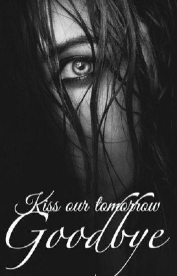 Kiss Our Tomorrow Goodbye (Sequel) S.M.A.B.I.W.Y.B.