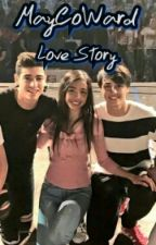 MayCoWard Love Story #Wattys2016 by Zealousians