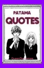 Patama Qoutes by QueenDyosamee