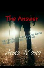 The Answer #1 by annawang789