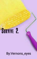 Survive 2. by Vernons_eyes