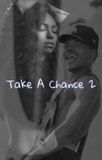 Take A Chance 2 by TheWavyQueen