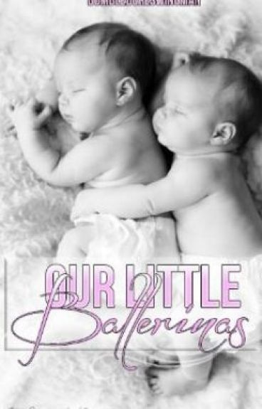 Our Little Ballerina's (Tiny Dancer Sequel) by dumbledoreswingman