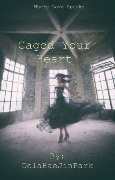 Caged Your Heart