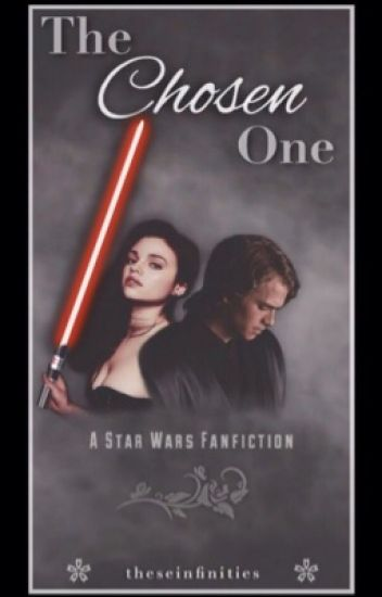 Star Wars: The Chosen One || An Anakin Skywalker Story [COMPLETED]
