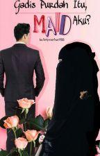 Gadis Purdah Itu Maid Aku? by BulletproofWolf88