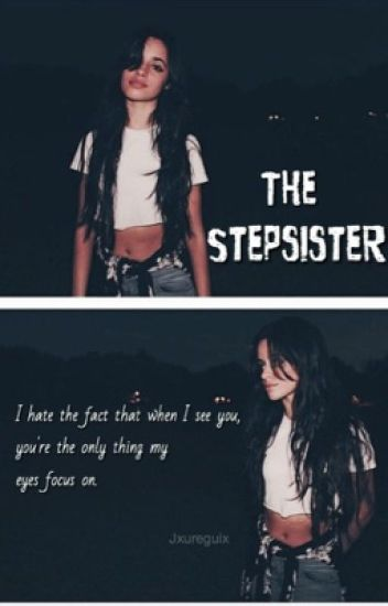 The Stepsister || Camila/You