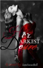 Her Darkest Desire -R-18 by IamSnowBell