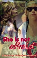 She's Not Afraid (One Direction FanFic) by nobodycompares1d