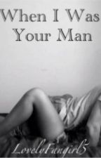 """""""When I Was Your Man"""" by MyColorfulMind"""