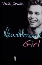 Heartbreak Girl || Luke Hemmings   by Yuli_Irwin