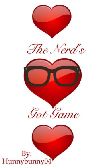 The Nerd's Got Game