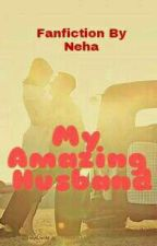 One Shot-My Amazing Husband by neha12056