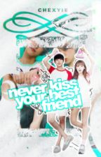 Never Kiss Your Best Friend by chexyie