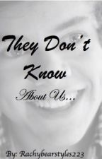 They Don't Know About Us... (one direction fan fiction) by niallerrr213