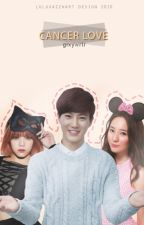 [COMPLETED-MALAY'S FANFIC] 암 사랑❤ Cancer Love❤ by glxywrtr