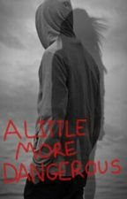 A little more Dangerous (sequel to Dangerous)[Luke Hemmings] by Memes-saved-me