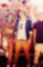 friends with benefits by liamdaddy