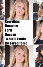Everything Happens For a Reason {An Adopted By Zalfie Story} by E_Zalfie