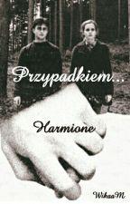 Przypadkiem .... Harmione ✒ by Wikaxm
