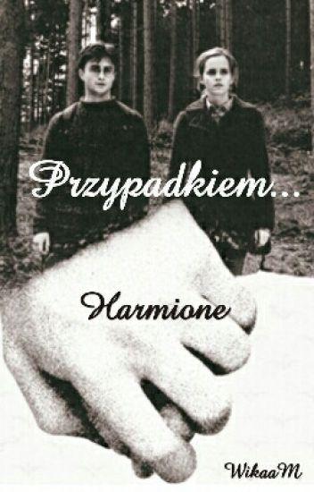Przypadkiem .... Harmione ✒