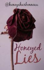 Honeyed Lies by honeycharbonneau